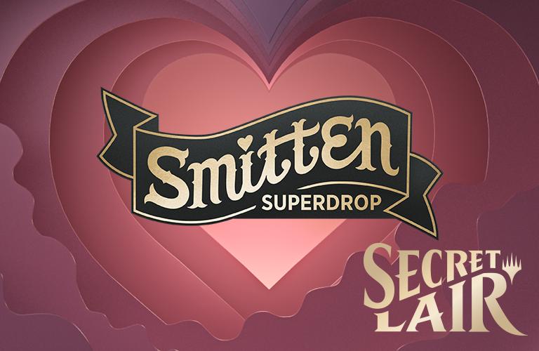 Magic The Gathering - Secret Lair - Smitten Superdrop